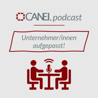 CANEI.podcast: Unternehmer/innen aufgepasst!