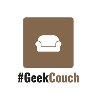 #GeekTalk Podcast - #GeekCouch