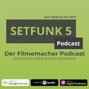 Setfunk 5 – Der Filmemacher Podcast