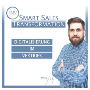 Smart Sales Transformation - Der KMU Digital Podcast