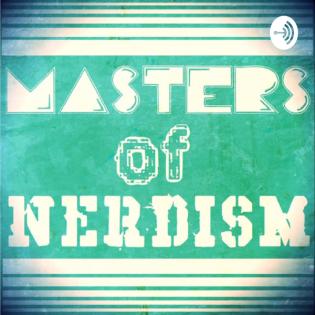 Masters Of Nerdism