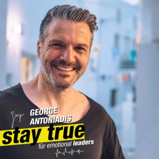 StayTrue für Emotional Leaders mit George Antoniadis