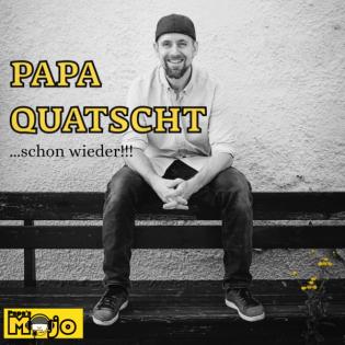 Papa quatscht - Erziehung   Vater sein   Leben mit Kindern   Elternthemen   Dialoge   Papa Podcast