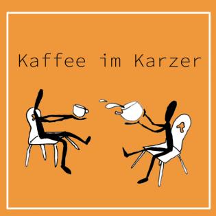 Kaffee im Karzer