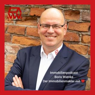 Immobilienpodcast - Vom Immobilienmakler mit Herz & Diskretion - Boris Wienke