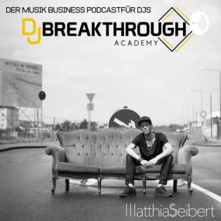 DJ BREAKTHROUGH ACADEMY - Musik Business für DJs und Produzenten