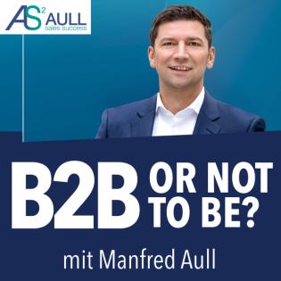 B2B – or not to be? - Der Weg zu Vertriebserfolg und profitablem Wachstum
