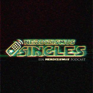 Nerdizismus Singles   Der Solo Podcast