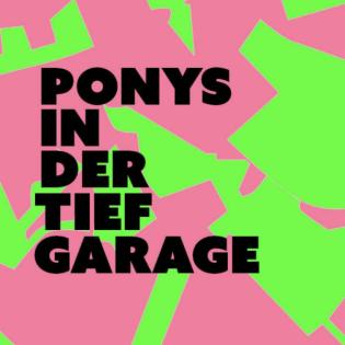 Ponys in der Tiefgarage