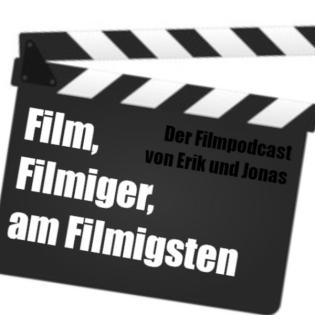 Film, Filmiger, am Filmigsten
