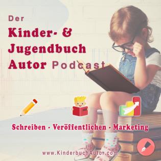 Der Kinderbuch und Jugendbuch Autor Podcast