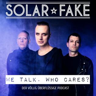Solar Fake : We talk. Who cares?