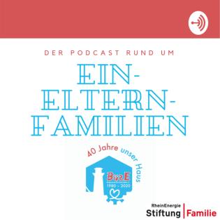 Der Podcast rund um Ein-Eltern-Familien