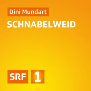 Dini Mundart Schnabelweid