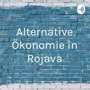 Alternative Ökonomie in Rojava