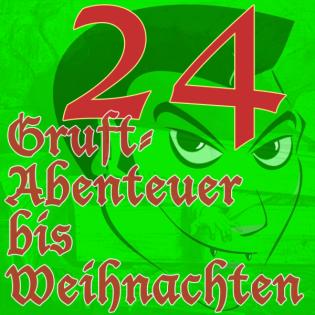 24 Abenteuer bis Weihnachten – der 2. Adventkalender für die Ohren: Weihnachten in der Gruft.