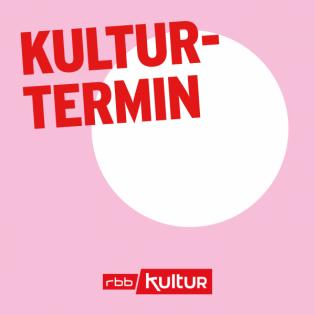 Kulturtermin | rbbKultur