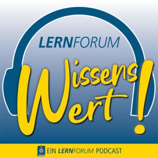 WissensWert! - Ein LERNFORUM Podcast