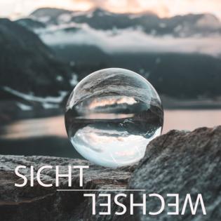 Sichtwechsel - Der Podcast für eine neue Sichtweise