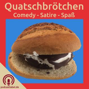 Quatschbrötchen - Comedy, Satire, Spaß und Quatsch