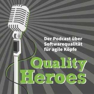 QualityHeroes - der Podcast über Softwarequalität für agile Köpfe