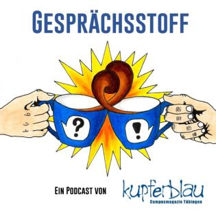 Gesprächsstoff - Ein Kupferblau-Podcast
