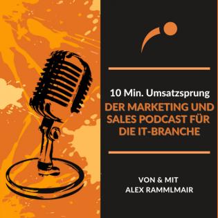 10 Min. Umsatzsprung | Der Marketing und Sales Podcast für Ingenieure von Alex Rammlmair