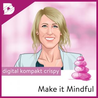 Make it Mindful // by digital kompakt