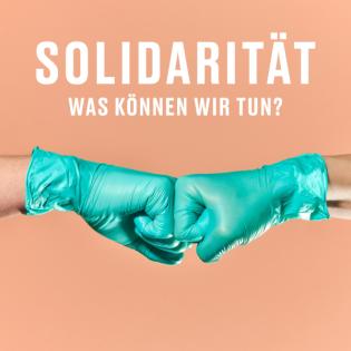 Solidarität - Was können wir tun?