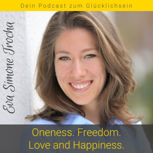 Oneness. Freedom. Love and Happiness.