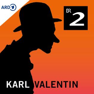 Karl Valentin - Der Podcast mit der Komiker-Legende