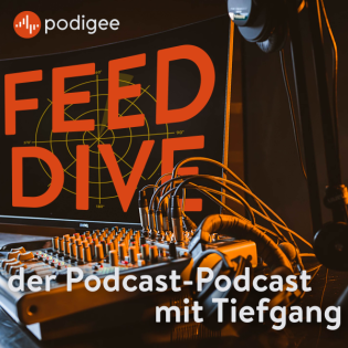 FEED DIVE – der Podcast-Podcast mit Tiefgang
