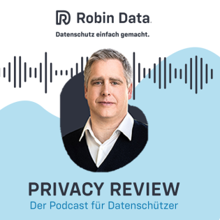 Robin Data Privacy Review -  Der Podcast für Datenschützer
