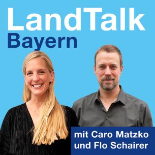 LandTalk Bayern - Der Polit-Podcast, der hinterfragt.