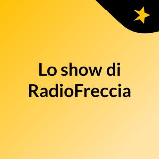 Lo show di RadioFreccia