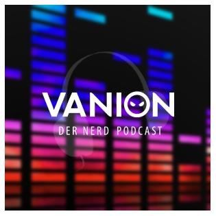 Der Vanion.eu Nerd PodCast