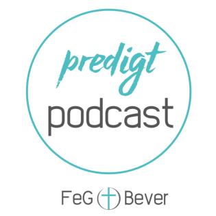 FeG Bever Predigt Podcast