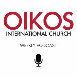 Oikos International Church's Podcast