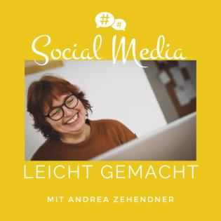 SOCIAL MEDIA LEICHT GEMACHT mit Andrea Zehendner (Social Media Podcast)