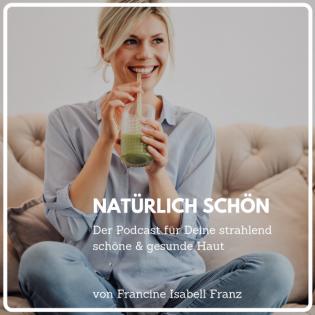 Natürlich Schön - Der Podcast für Deine strahlend schöne & gesunde Haut