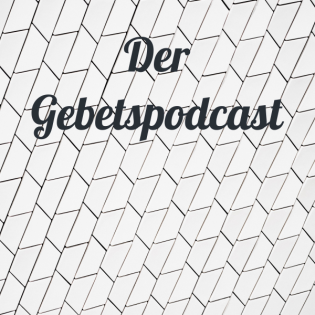 Der Gebetspodcast