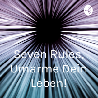 Seven Rules, Umarme Dein Leben!