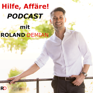 Hilfe, Affäre! Podcast mit Roland Demian