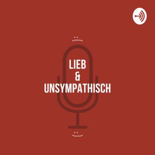Lieb & Unsympathisch