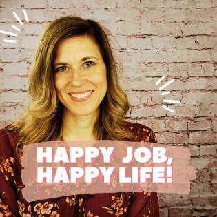 """""""Happy Job, Happy Life"""" – der Podcast auf deinem Weg zu mehr Erfüllung und Erfolg in deinem Leben und Beruf"""