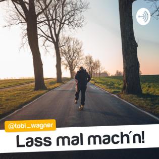 Tobi Wagner | Lass ma mach'n!