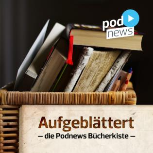 Aufgeblättert – die Podnews Bücherkiste