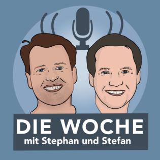Die Woche mit Stephan & Stefan