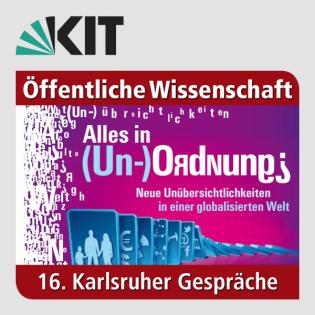 16. Karlsruher Gespräche   Alles in (Un-)Ordnung?