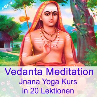 Vedanta und Jnana Yoga Meditation Kurs